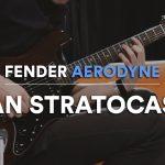 Fender Japan exclusive aerodyne stratocaster : La perle rare